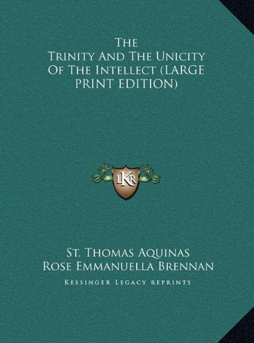 9781169959125: The Trinity And The Unicity Of The Intellect (LARGE PRINT EDITION)