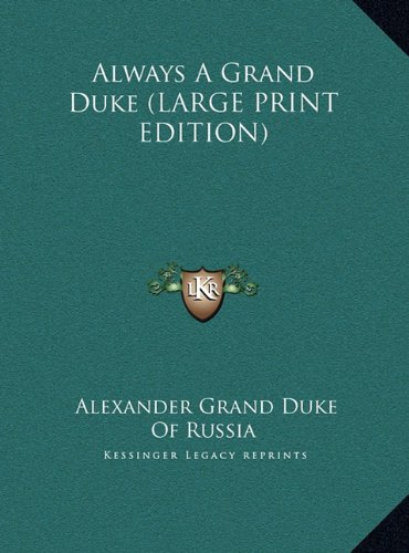 9781169959248: Always A Grand Duke (LARGE PRINT EDITION)