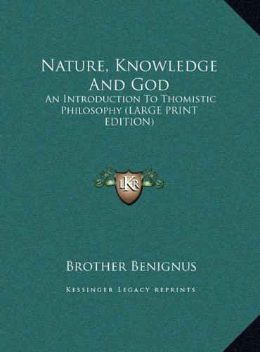 9781169960138: Nature, Knowledge And God: An Introduction To Thomistic Philosophy (LARGE PRINT EDITION)