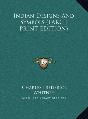 9781169960206: Indian Designs And Symbols (LARGE PRINT EDITION)