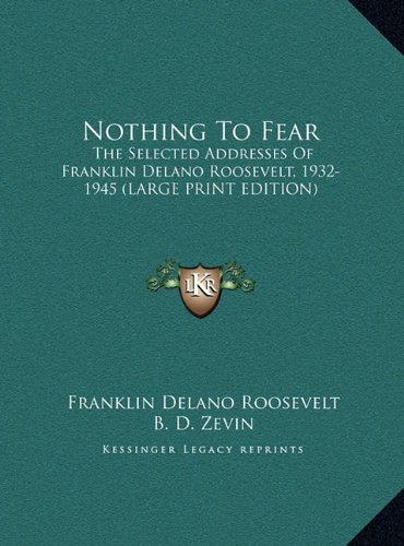 9781169960954: Nothing to Fear: The Selected Addresses of Franklin Delano Roosevelt, 1932-1945 (Large Print Edition)