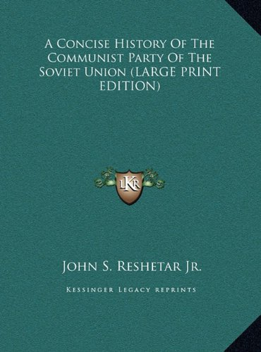 9781169961012: A Concise History Of The Communist Party Of The Soviet Union (LARGE PRINT EDITION)