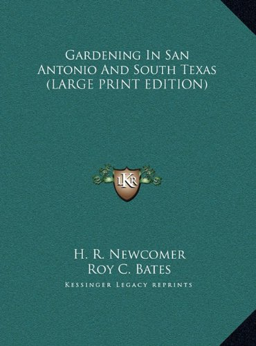 9781169961197: Gardening In San Antonio And South Texas (LARGE PRINT EDITION)