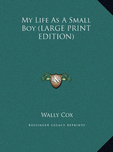 9781169961425: My Life As A Small Boy (LARGE PRINT EDITION)