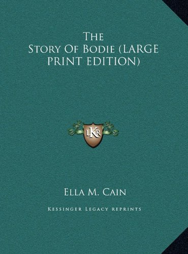 9781169961876: The Story Of Bodie (LARGE PRINT EDITION)