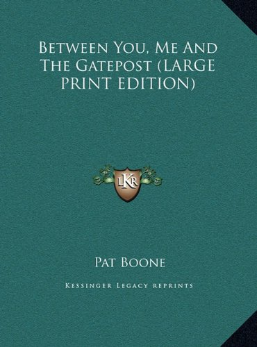 9781169962712: Between You, Me And The Gatepost (LARGE PRINT EDITION)
