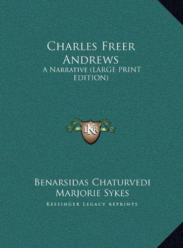 9781169962798: Charles Freer Andrews: A Narrative (LARGE PRINT EDITION)