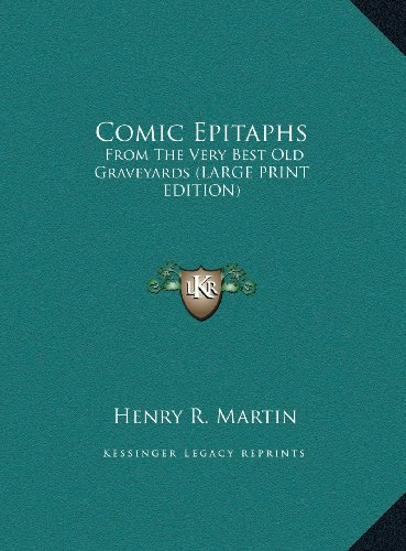 9781169962866: Comic Epitaphs: From The Very Best Old Graveyards (LARGE PRINT EDITION)
