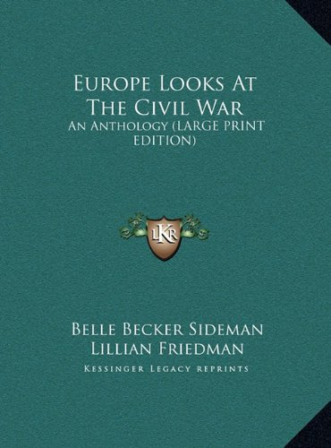 9781169963115: Europe Looks at the Civil War: An Anthology (Large Print Edition)