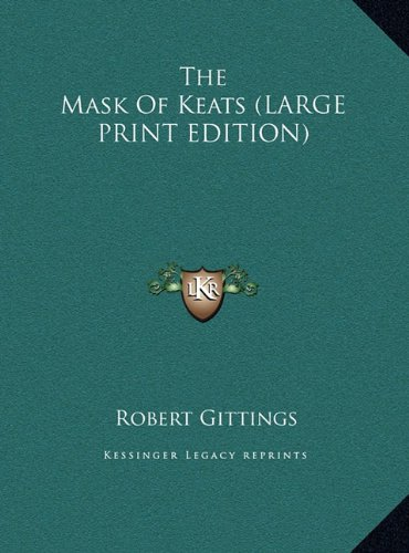 9781169964457: The Mask Of Keats (LARGE PRINT EDITION)