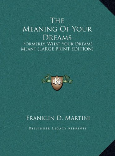 9781169964471: The Meaning Of Your Dreams: Formerly, What Your Dreams Meant (LARGE PRINT EDITION)
