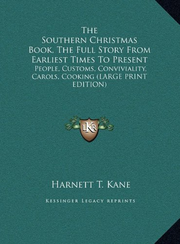 9781169964853: The Southern Christmas Book, The Full Story From Earliest Times To Present: People, Customs, Conviviality, Carols, Cooking (LARGE PRINT EDITION)