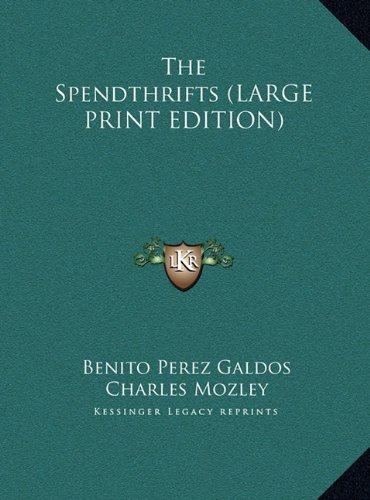 9781169964877: The Spendthrifts (LARGE PRINT EDITION)