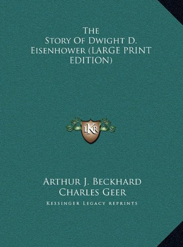 9781169964914: The Story Of Dwight D. Eisenhower (LARGE PRINT EDITION)