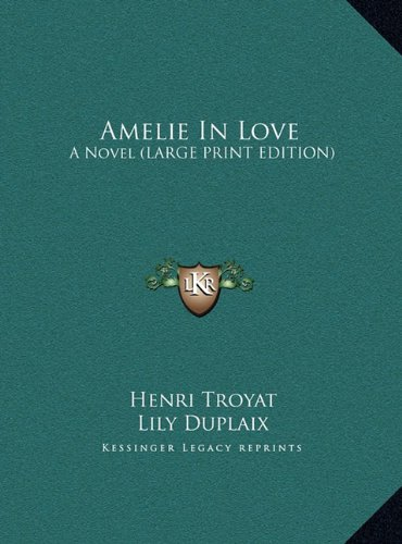 9781169965546: Amelie In Love: A Novel (LARGE PRINT EDITION)