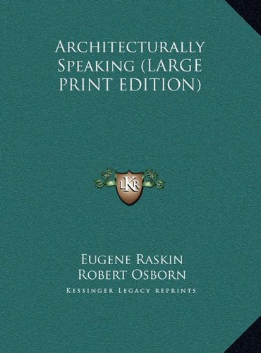 9781169965560: Architecturally Speaking (LARGE PRINT EDITION)