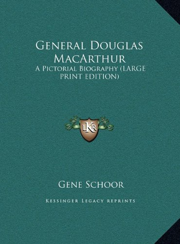 9781169965690: General Douglas MacArthur: A Pictorial Biography (Large Print Edition)