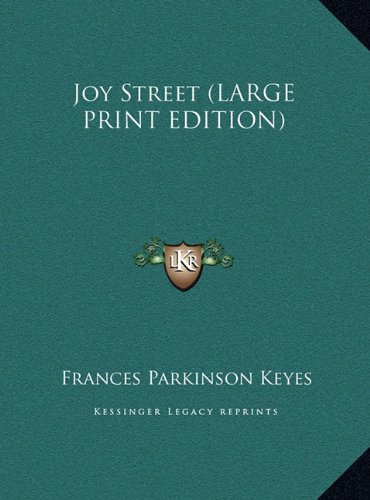 Joy Street (LARGE PRINT EDITION) (1169965792) by Frances Parkinson Keyes