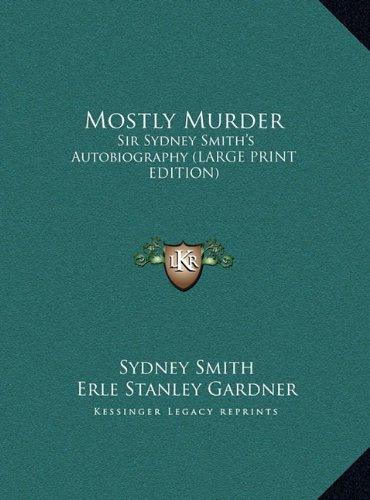 9781169965881: Mostly Murder: Sir Sydney Smith's Autobiography (LARGE PRINT EDITION)