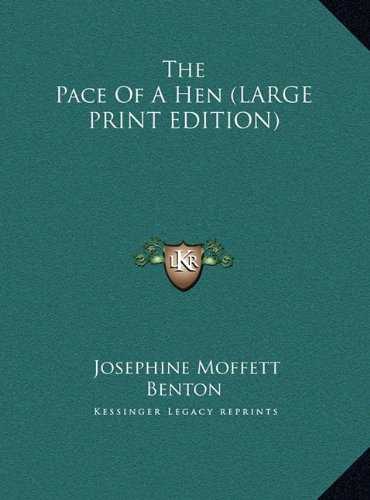 9781169966116: The Pace Of A Hen (LARGE PRINT EDITION)