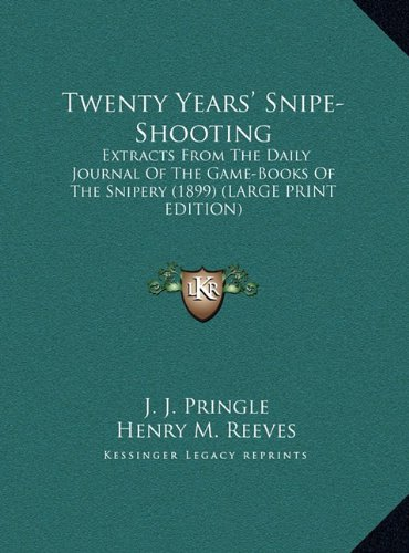 9781169966406: Twenty Years' Snipe-Shooting: Extracts From The Daily Journal Of The Game-Books Of The Snipery (1899) (LARGE PRINT EDITION)