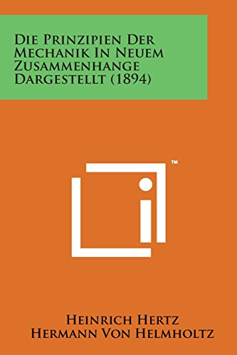 9781169967199: Die Prinzipien Der Mechanik in Neuem Zusammenhange Dargestellt (1894)
