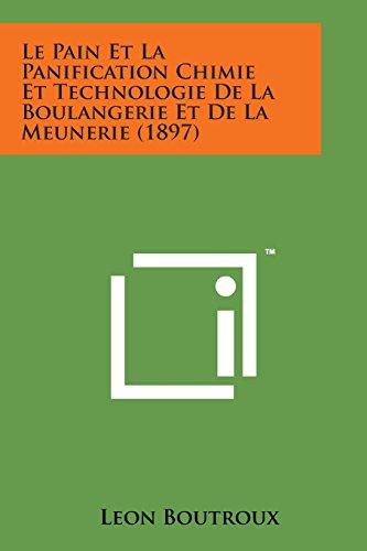 9781169968479: Le Pain Et La Panification Chimie Et Technologie de La Boulangerie Et de La Meunerie (1897)