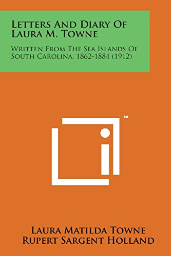 9781169968486: Letters and Diary of Laura M. Towne: Written from the Sea Islands of South Carolina, 1862-1884 (1912)