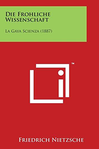 9781169968745: Die Frohliche Wissenschaft: La Gaya Scienza (1887) (German Edition)