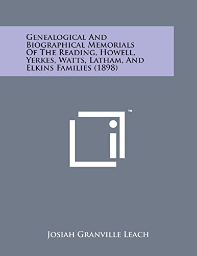Genealogical and Biographical Memorials of the Reading,: Josiah Granville Leach