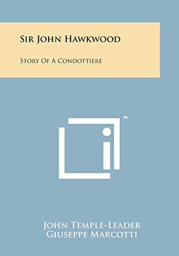 9781169969421: Sir John Hawkwood: Story of a Condottiere