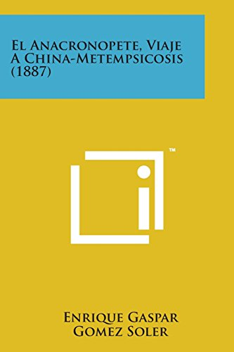 9781169971035: El Anacronopete, Viaje a China-Metempsicosis (1887) (Spanish Edition)