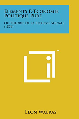 9781169972155: Elements D'Economie Politique Pure: Ou Theorie de La Richesse Sociale (1874) (French Edition)