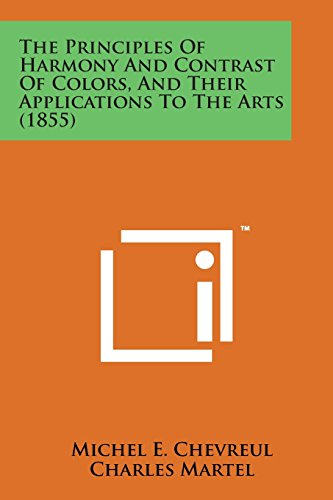 9781169973367: The Principles of Harmony and Contrast of Colors, and Their Applications to the Arts (1855)