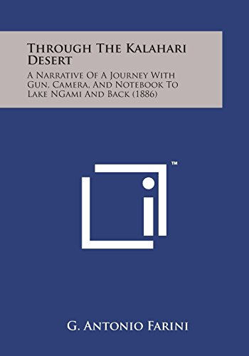9781169977600: Through the Kalahari Desert: A Narrative of a Journey with Gun, Camera, and Notebook to Lake Ngami and Back (1886)