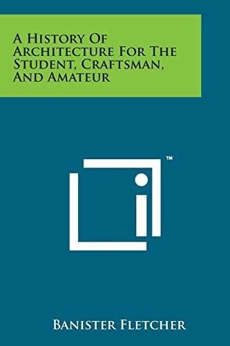 9781169978126: A History of Architecture for the Student, Craftsman, and Amateur