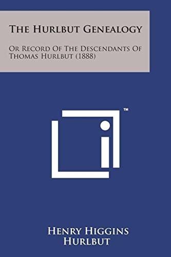 9781169978416: The Hurlbut Genealogy: Or Record of the Descendants of Thomas Hurlbut (1888)