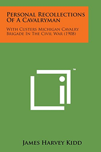 9781169978706: Personal Recollections of a Cavalryman: With Custers Michigan Cavalry Brigade in the Civil War (1908)