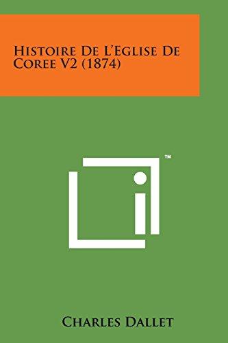 9781169979512: Histoire de L'Eglise de Coree V2 (1874)