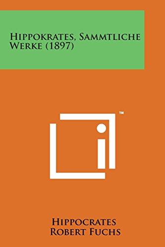 9781169979833: Hippokrates, Sammtliche Werke (1897)