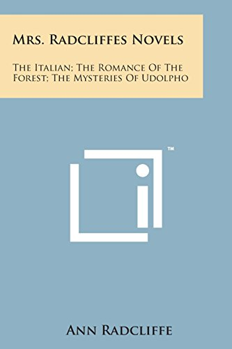 9781169980587: Mrs. Radcliffes Novels: The Italian; The Romance of the Forest; The Mysteries of Udolpho