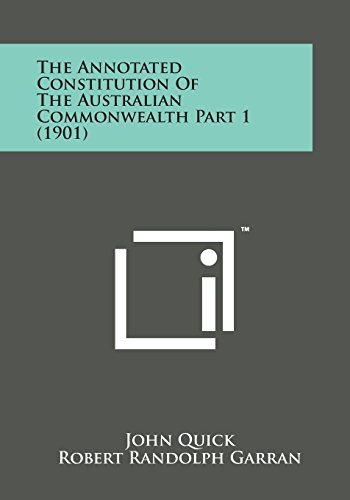 9781169981300: The Annotated Constitution of the Australian Commonwealth Part 1 (1901)
