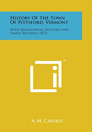 9781169981683: History of the Town of Pittsford, Vermont: With Biographical Sketches and Family Records (1872)
