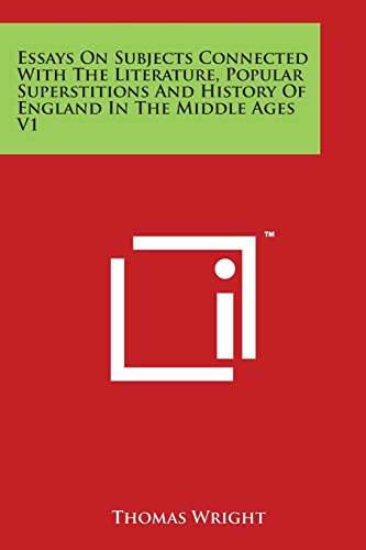 9781169986961: Essays On Subjects Connected With The Literature, Popular Superstitions And History Of England In The Middle Ages V1