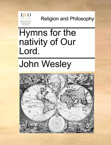 Hymns for the nativity of Our Lord.: Wesley, John