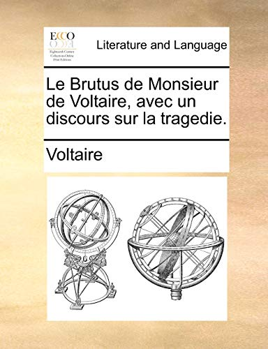 9781170002605: Le Brutus de Monsieur de Voltaire, avec un discours sur la tragedie.
