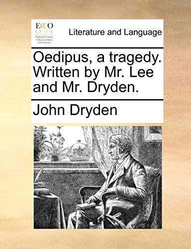Oedipus, a Tragedy Written by Mr Lee: Dryden, John