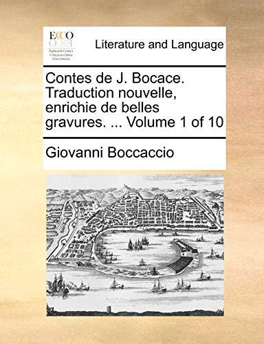 Contes de J. Bocace. Traduction nouvelle, enrichie de belles gravures. . Volume 1 of 10 French Edition - Giovanni Boccaccio