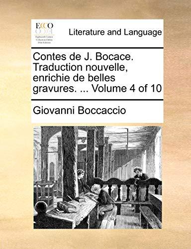 Contes de J. Bocace. Traduction nouvelle, enrichie de belles gravures. . Volume 4 of 10 French Edition - Giovanni Boccaccio