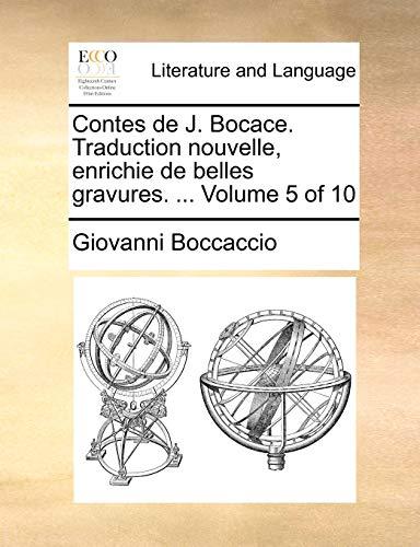 Contes de J. Bocace. Traduction nouvelle, enrichie de belles gravures. . Volume 5 of 10 French Edition - Giovanni Boccaccio